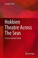 Hokkien Theatre Across The Seas A Socio-Cultural Study