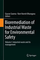 Bioremediation of Industrial Waste for Environmental Safety Volume I: Industrial waste and its management