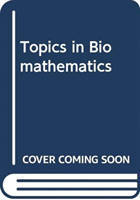 Topics In Biomathematics
