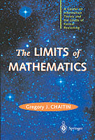 The Limits of Mathematics A Course on Information Theory and the Limits of Formal Reasoning