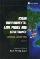 Asean Environmental Law, Policy And Governance: Selected Documents (Volume I)