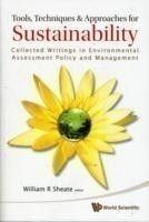 Tools, Techniques And Approaches For Sustainability: Collected Writings In Environmental Assessment Policy And Management
